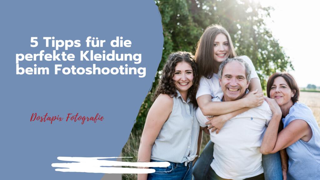 5 Tipps für die perfekte Kleidung zum Fotoshooting